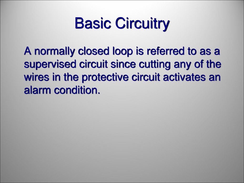 Crime Prevention Part I Security Alarms Ppt Download Wire Loop Alarm 37 Basic Circuitry A Normally Closed