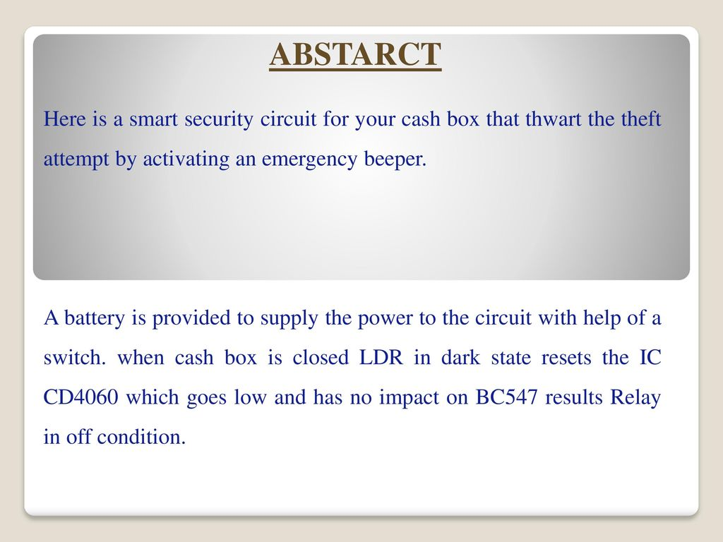 Security Alarm System By Photo Electric Sensor Ppt Download Circuit Ldr Abstarct Here Is A Smart For Your Cash Box That Thwart The Theft Attempt