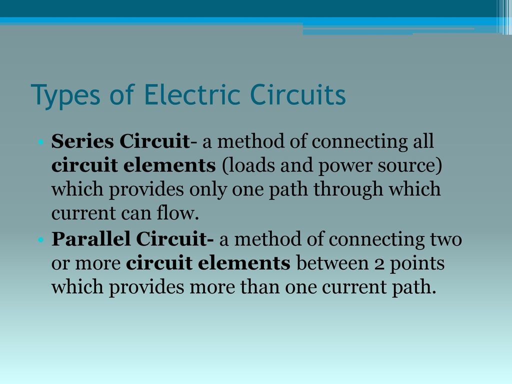 Electric Energy And Circuits Ppt Download What Happens To The Current In A Parallel Circuit When More Loads Are Types Of