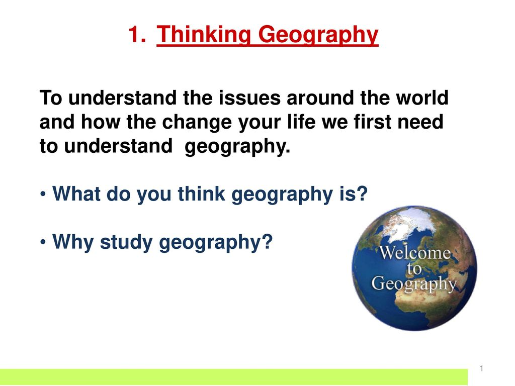 Why do we need geography in life? Why do we need to study geography? 25