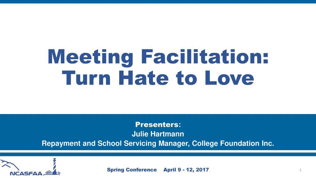 Meeting Facilitation: Turn Hate to Love - ppt download