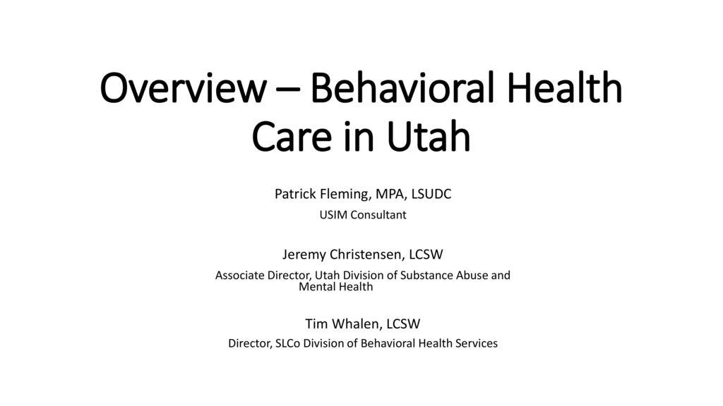Overview – Behavioral Health Care in Utah - ppt download