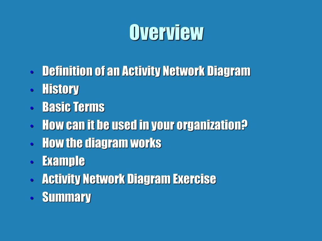 Overview Definition of an Activity Network Diagram History Basic ...