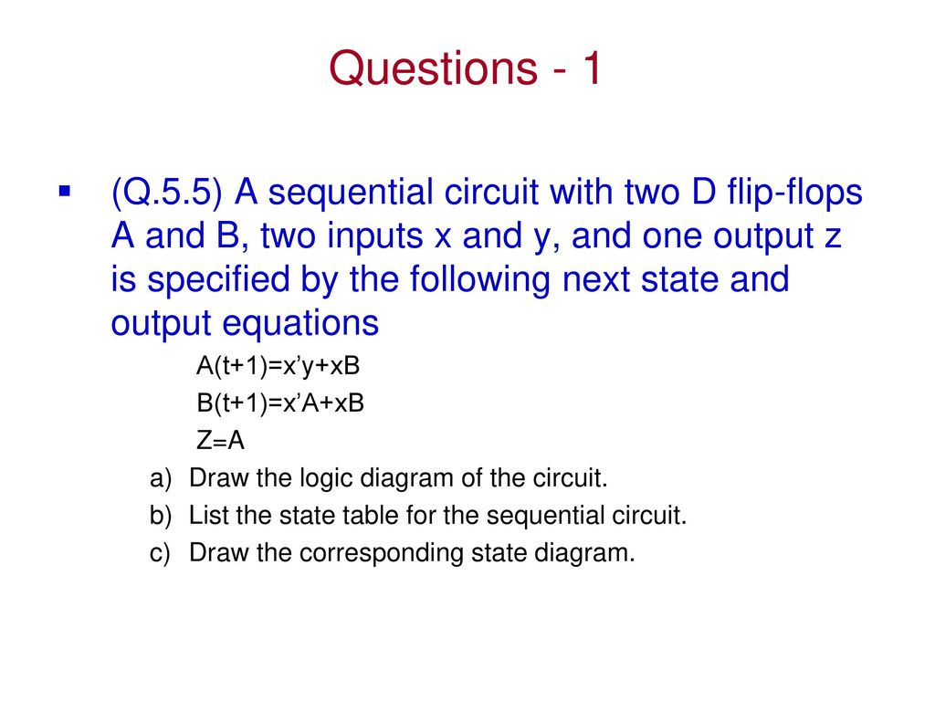 Synchronous Sequential Logic Ppt Download Diagram Of T Flip Flop 83 Questions