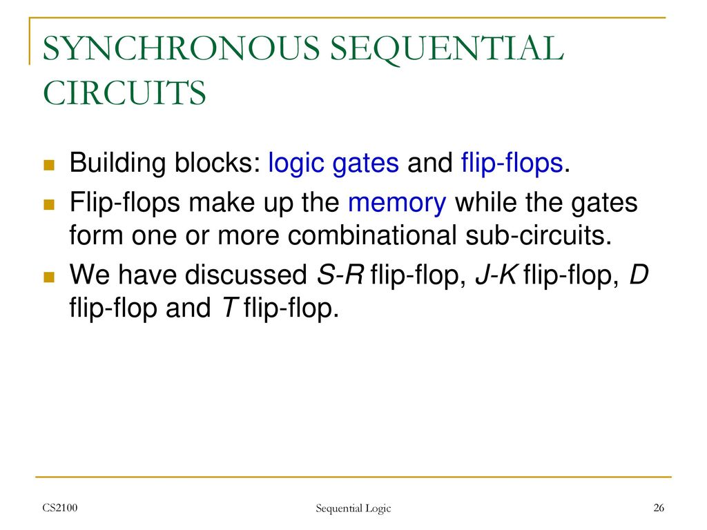 Cs2100 Computer Organisation Ppt Download And Logic Diagram For The Conversion Of Sr Flip Flop To Jk 26 Synchronous Sequential Circuits Building Blocks Gates Flops