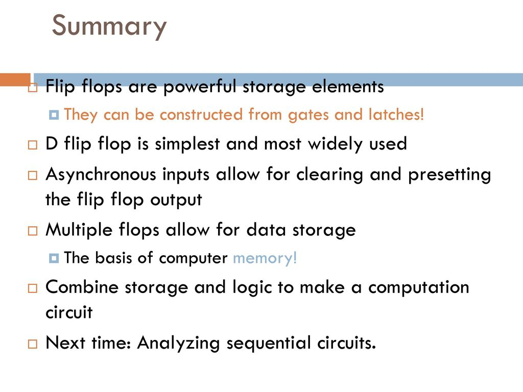 Ecen 248 Introduction To Digital Systems Design Ppt Download Flip Flop Circuit Summary Flops Are Powerful Storage Elements