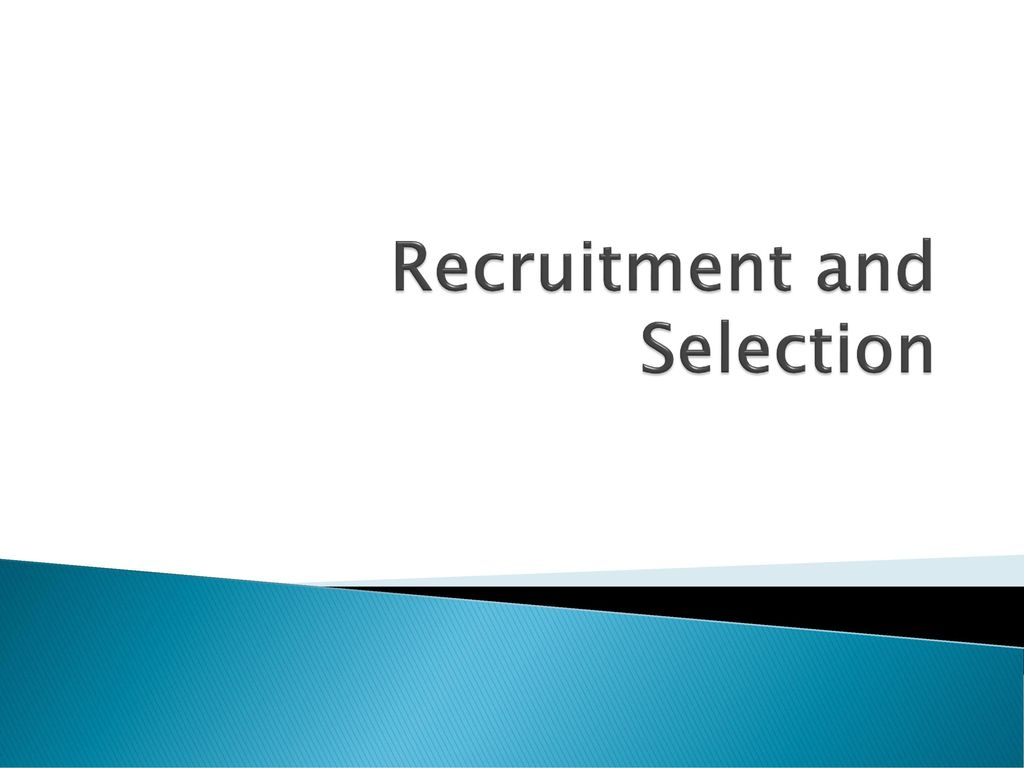 describe the recruitment and selection documentation Describe recruitment and selection methods, including assessment centres explain the concept of outsourcing describe the purpose of employee contracts and industrial relations.