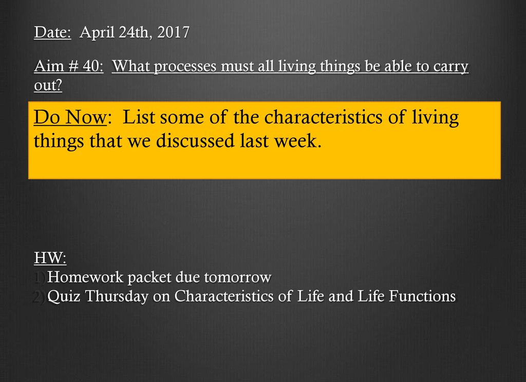Charmant Date: April 24th, 2017 Aim # 40: What Processes Must All Living Things