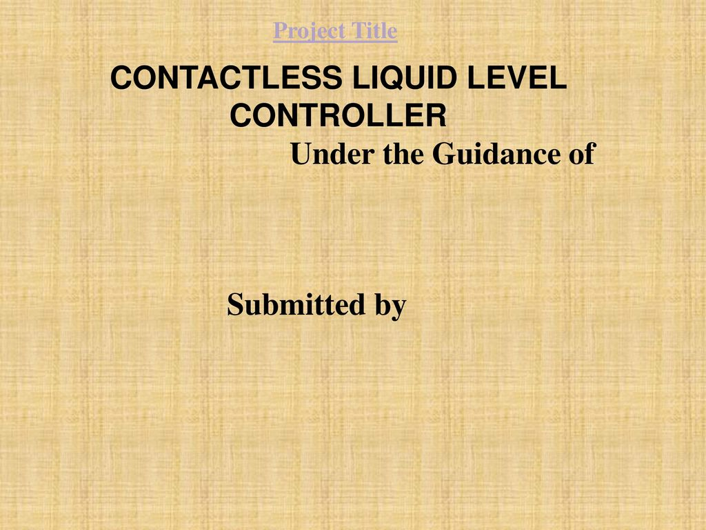 Contactless Liquid Level Controller Ppt Download Ultrasonic Water Using 8051 Electronic Circuits