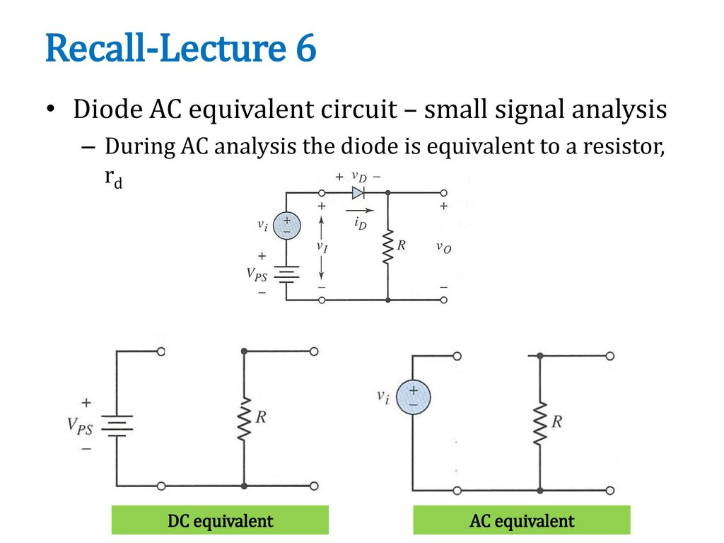 Recall Lecture 6 Diode Ac Equivalent Circuit Small Signal Analysis Dc To