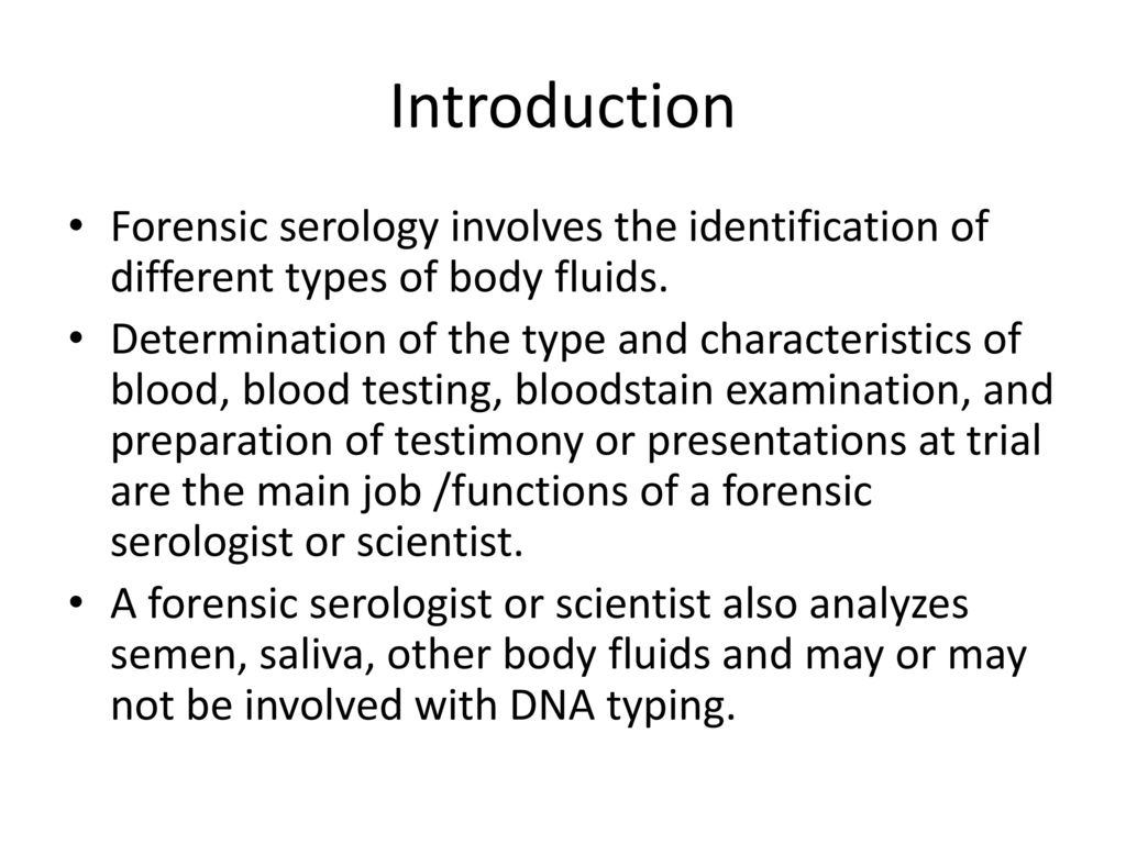 Introduction Forensic Serology Involves The Identification Of Different Types Body Fluids