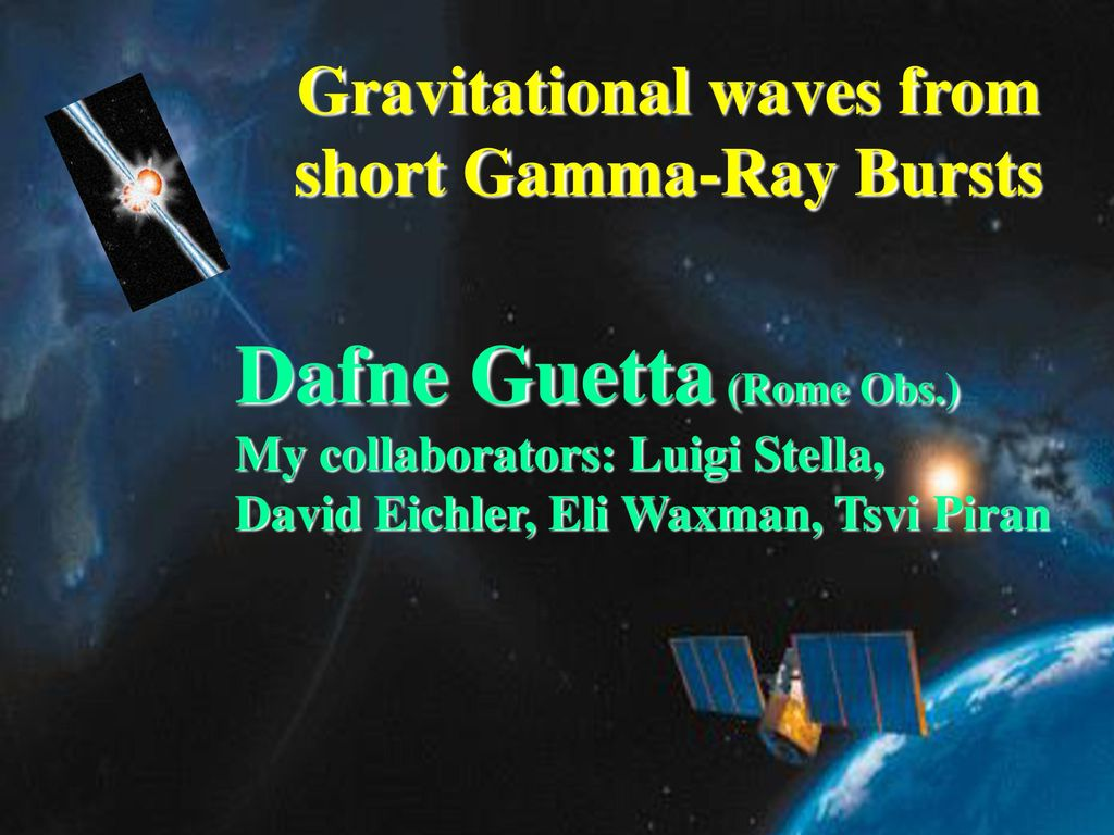 Gravitational Waves From Short Gamma Ray Bursts Ppt Download
