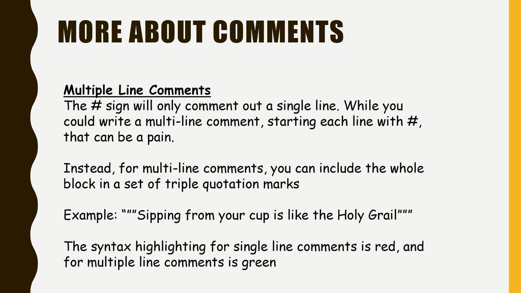 More about comments Review Single Line Comments The # sign