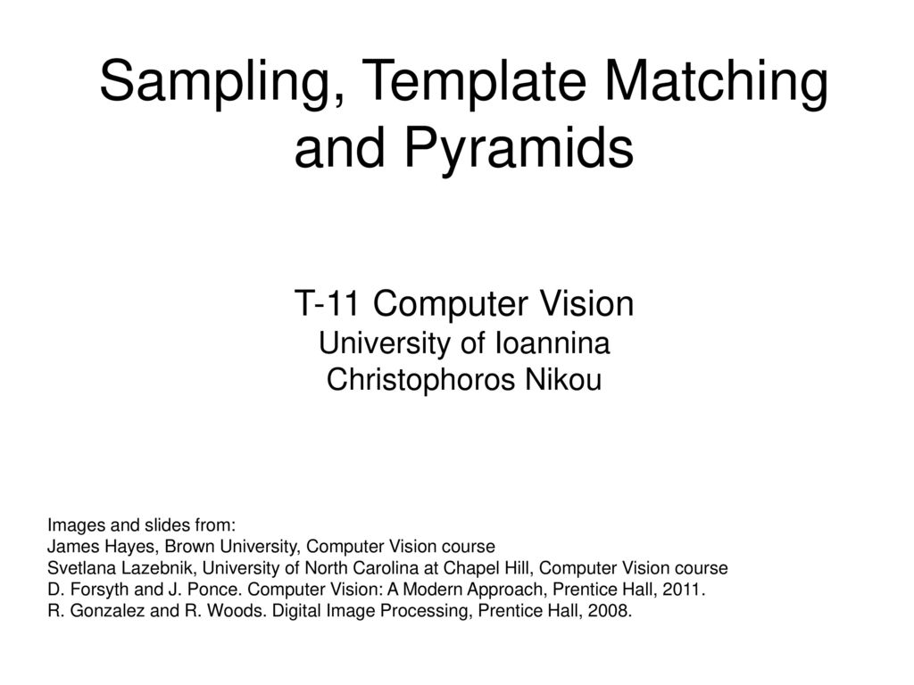 Sampling Template Matching And Pyramids Ppt Download