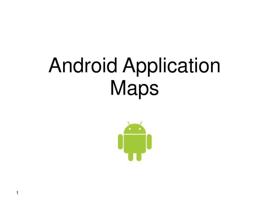Android Application Maps ppt download