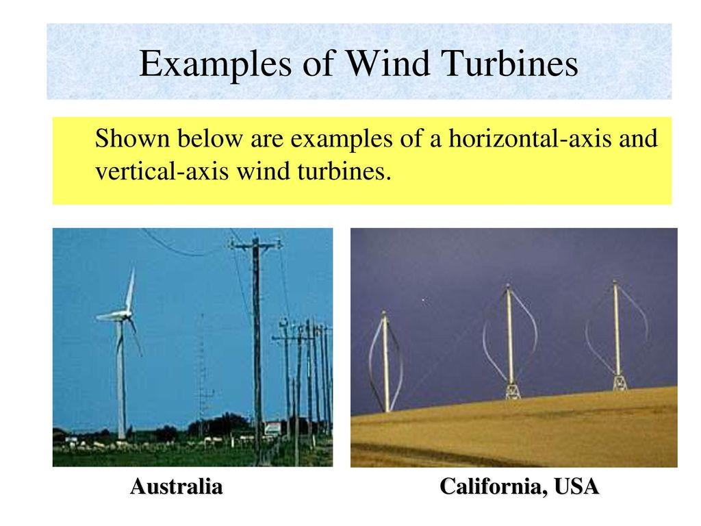 WIND ENERGY An indirect form of solar energy stored in