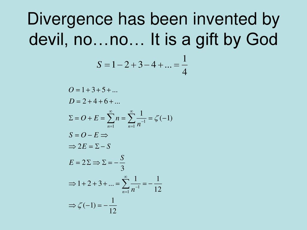 Divergence has been invented by devil, no…no… It is a gift by God