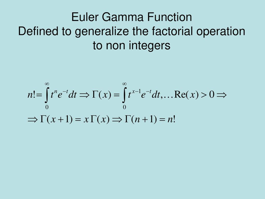 Euler Gamma Function Defined to generalize the factorial operation to non integers