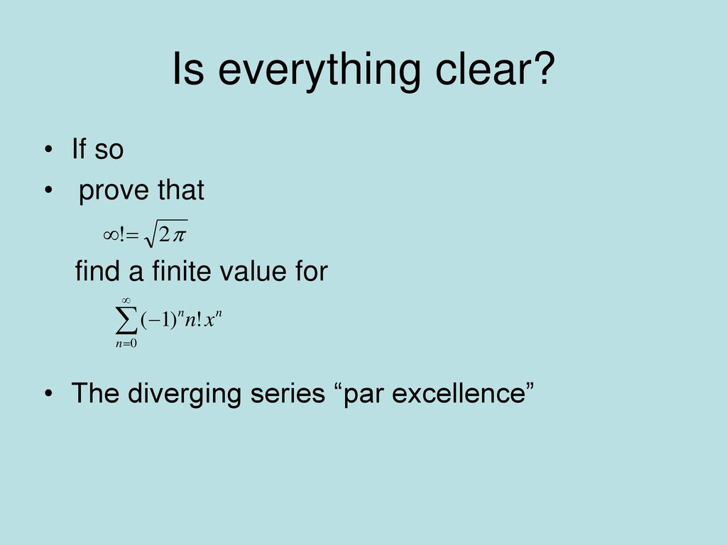 Is everything clear If so prove that find a finite value for