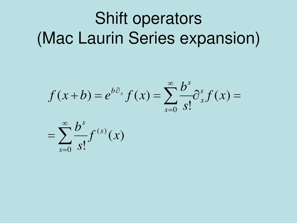 Shift operators (Mac Laurin Series expansion)