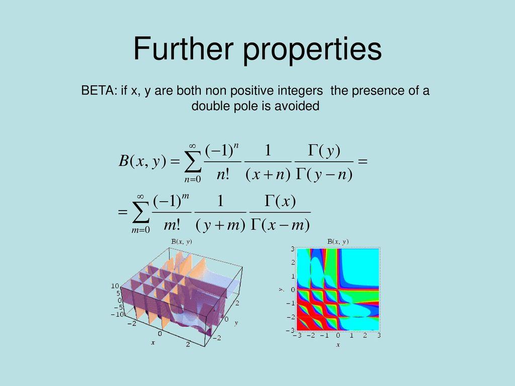 Further properties BETA: if x, y are both non positive integers the presence of a double pole is avoided.