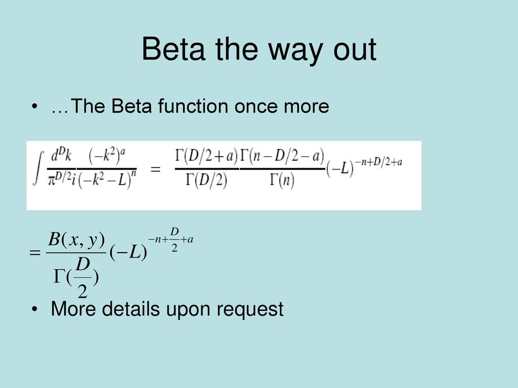 Beta the way out …The Beta function once more