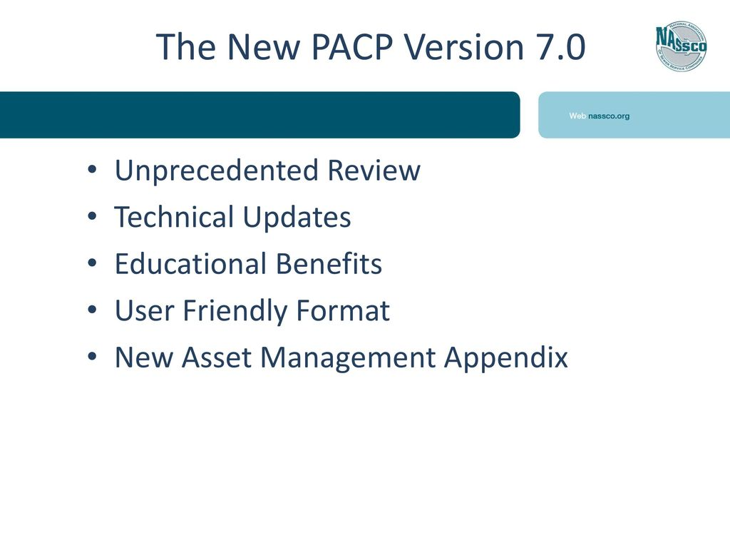 Pipeline Assessment Certification Program (PACP) Benefits of Version ...