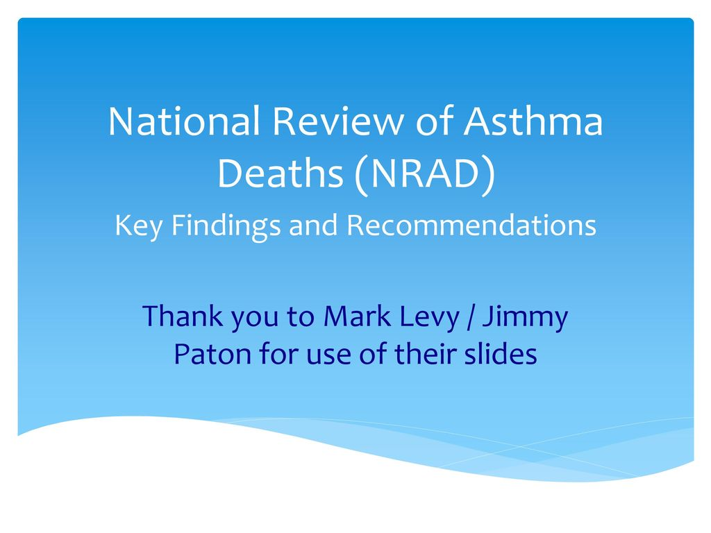 National Review of Asthma Deaths (NRAD) - ppt download
