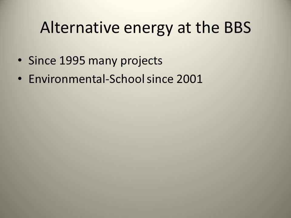 Alternative energy at the BBS