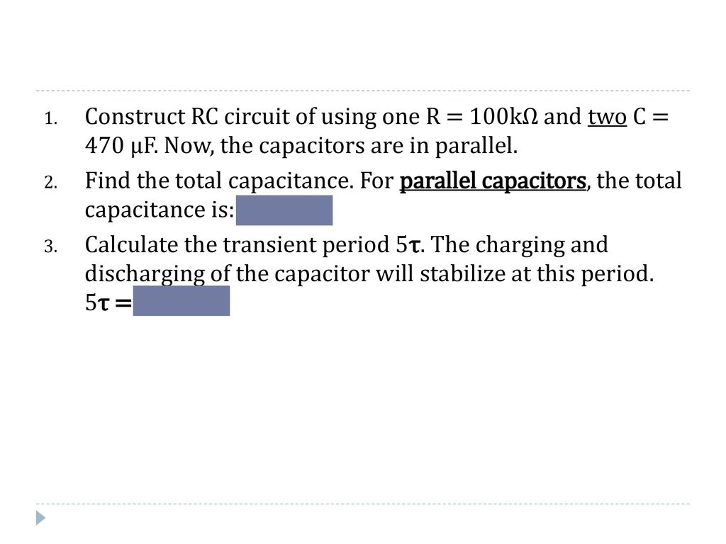 Transient Response Of An Rc Circuit Ppt Download Capacitor Charging And Discharging Construct Using One R 100k Two C 470 F