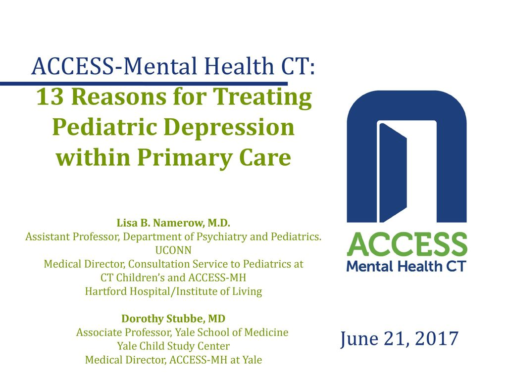 Access Mental Health Ct 13 Reasons For Treating Pediatric