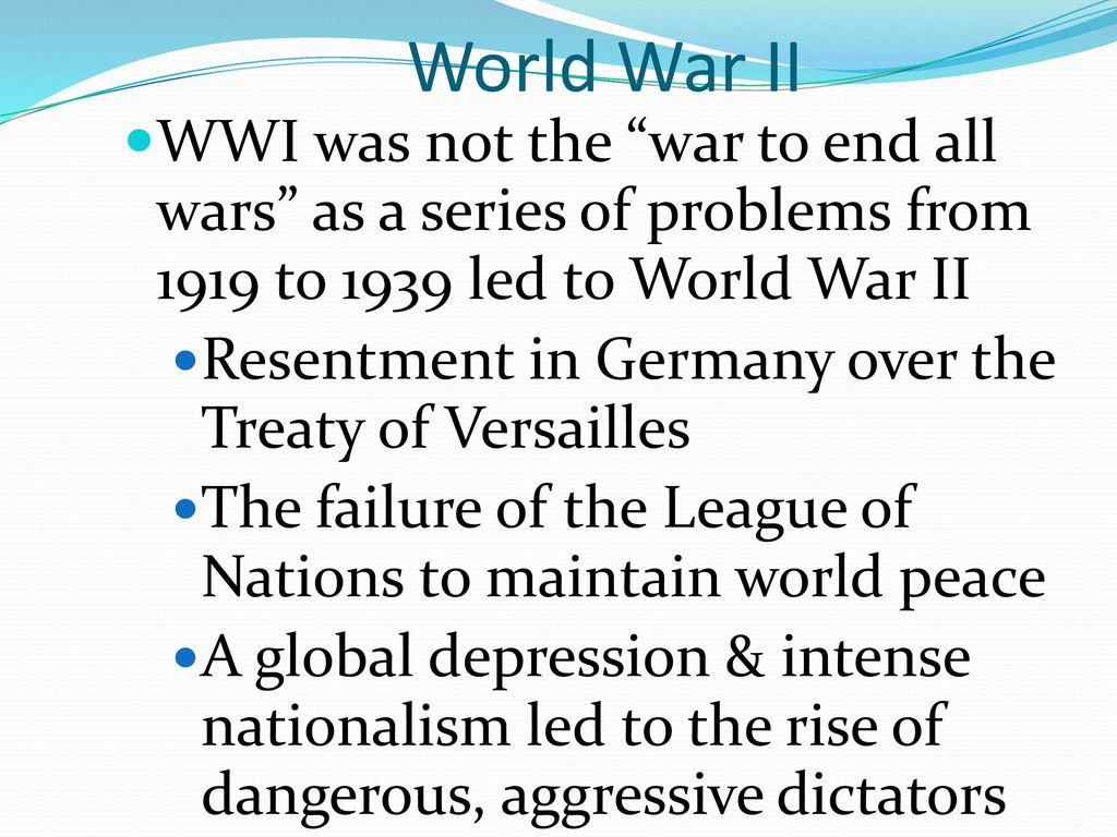 World War II WWI was not the war to end all wars as a series of