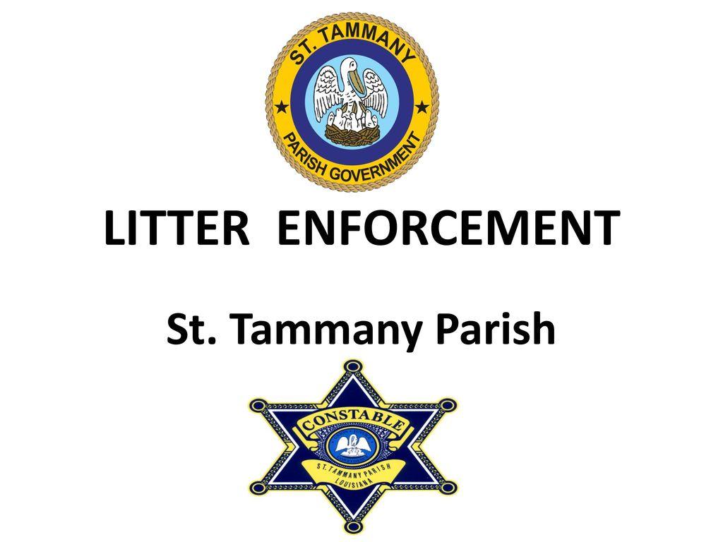 LITTER ENFORCEMENT St  Tammany Parish  LITTER ENFORCEMENT St
