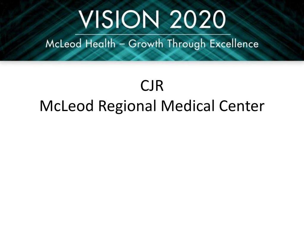 CJR McLeod Regional Medical Center - ppt download