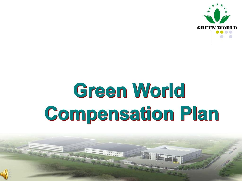 Green World Compensation Plan Ppt Download