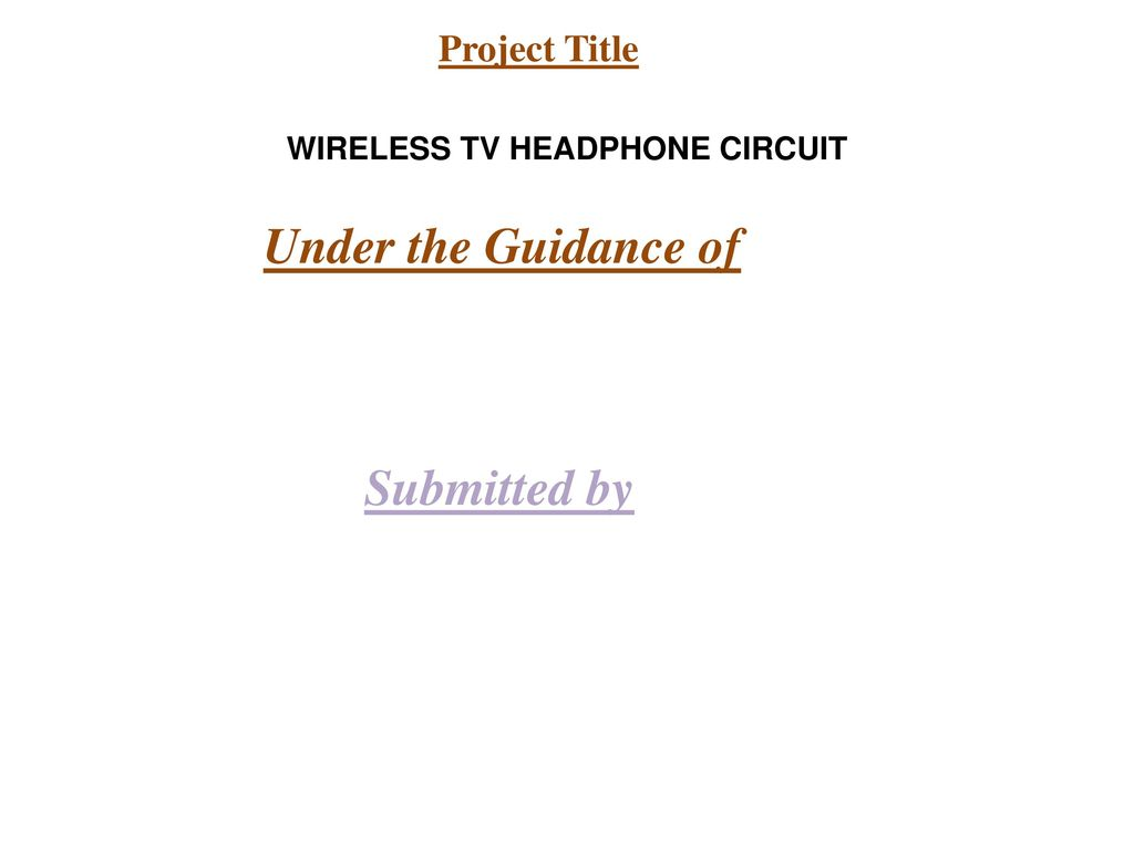 Wireless Tv Headphone Circuit Ppt Download Regulator 33v 1a With Pnp Transistor Electronic Projects Circuits