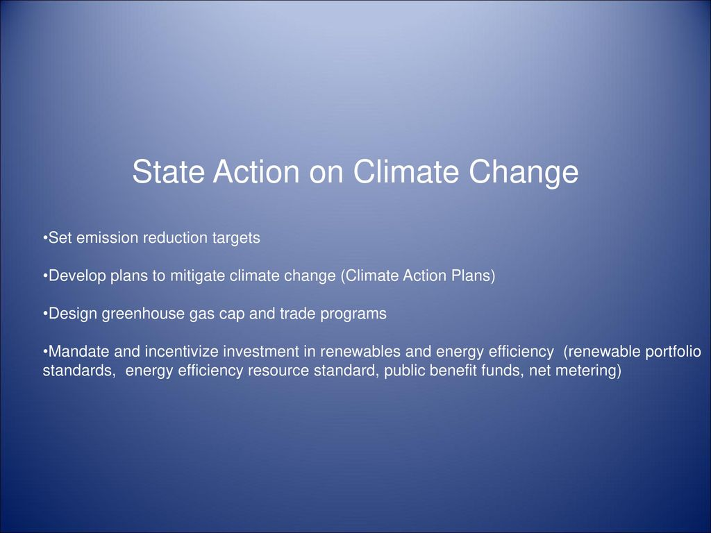 Local and State Action on Climate Change Climate Change: Science and