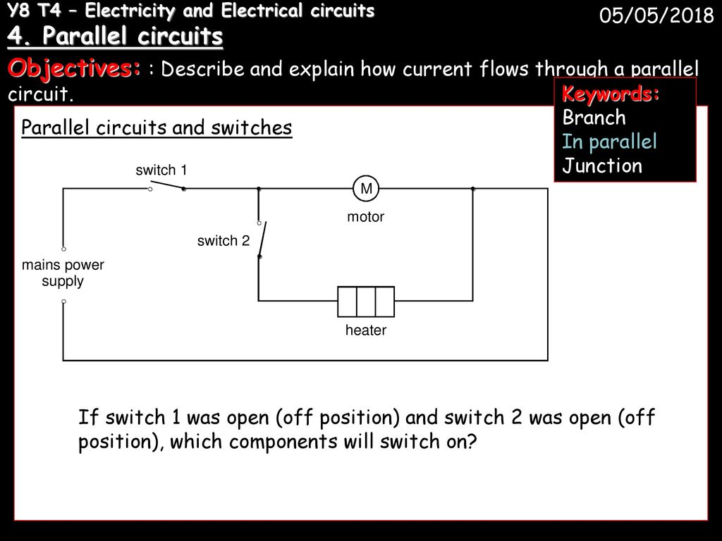 Y8 T4 Electricity And Electrical Circuits 1 Ppt Download Parallel Circuit Diagram With Switch 4
