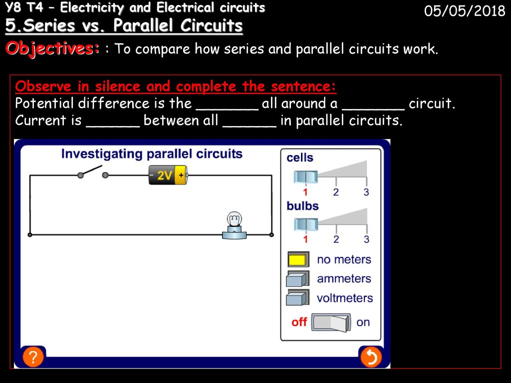 Y8 T4 Electricity And Electrical Circuits 1 Ppt Download Circuit 5 Series Parallel Objectives To Compare How Work