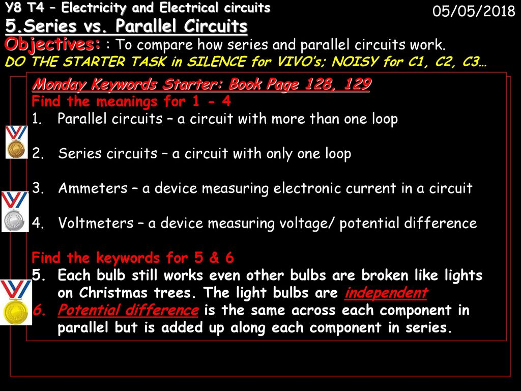 Y8 T4 Electricity And Electrical Circuits 1 Ppt Download In A Series Circuit The Current Through Each Component Is Same As Objectives To Compare How Parallel Work