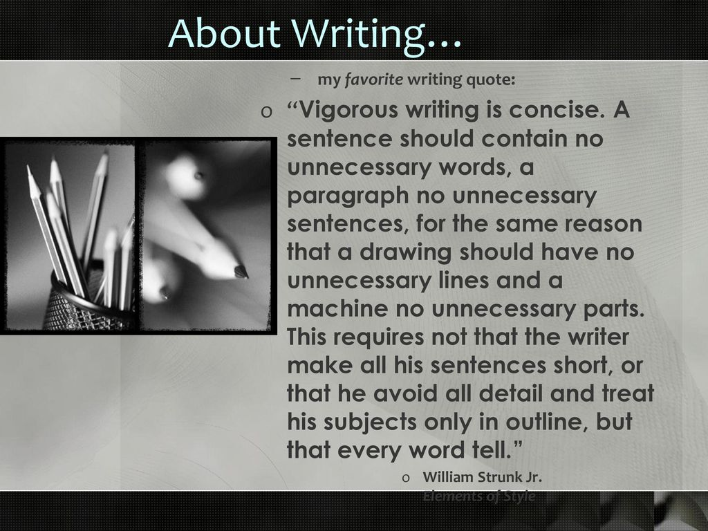 About Writing… my favorite writing quote: 4 Required Course Materials Writing  Logically, Thinking Critically 8th ...