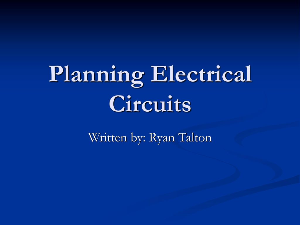 Planning Electrical Circuits - ppt download