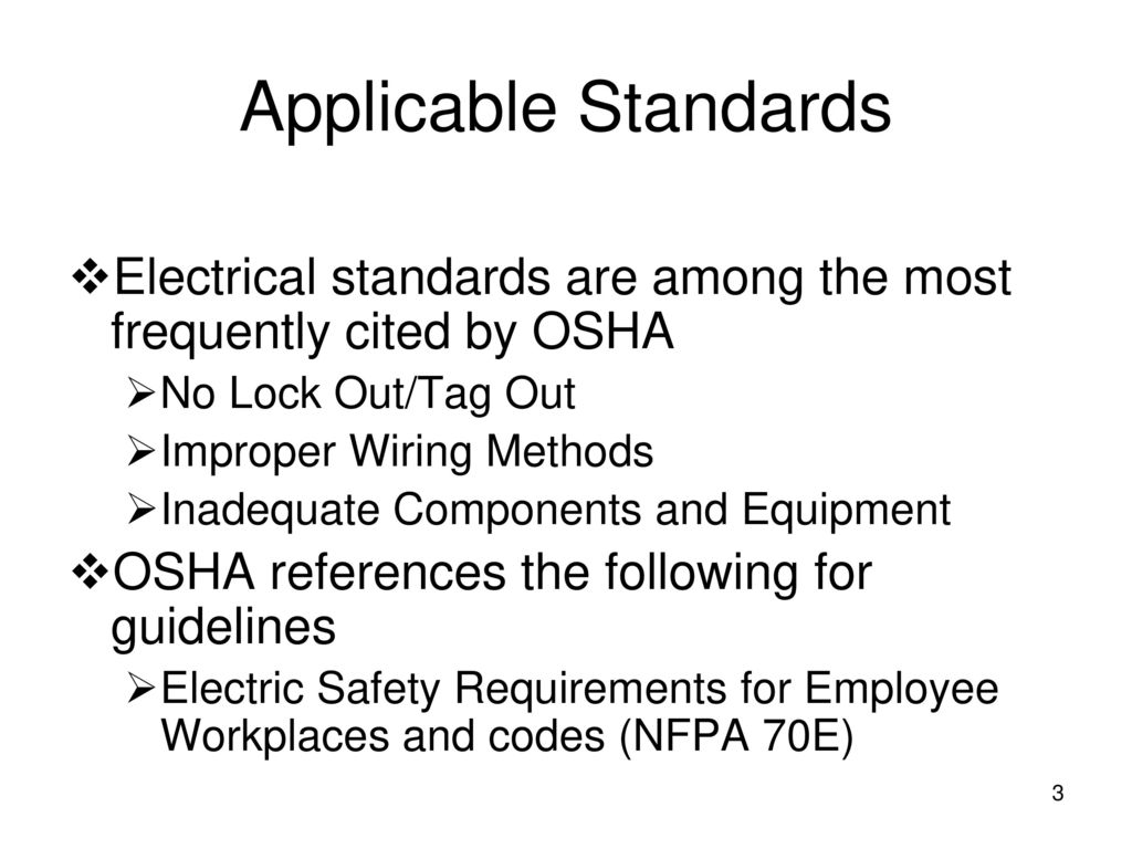 Applicable Standards Electrical standards are among the most frequently  cited by OSHA. No Lock Out