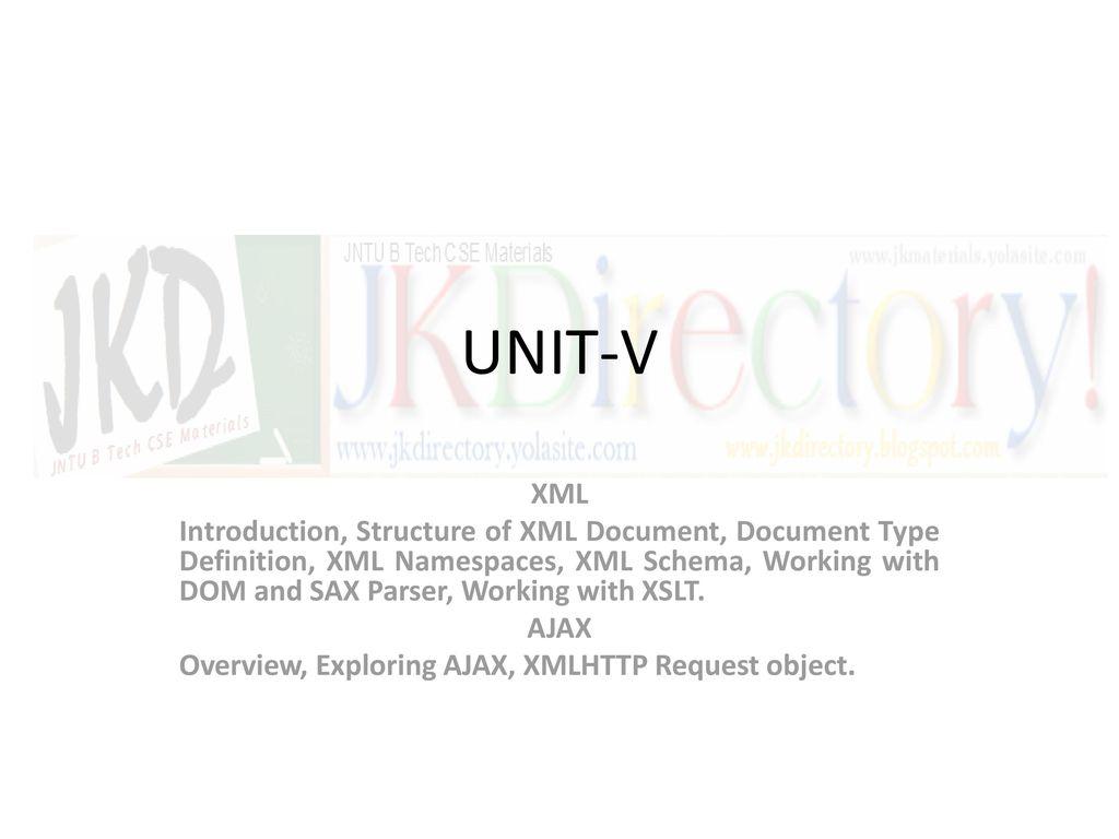 UNIT-V XML Introduction, Structure of XML Document, Document