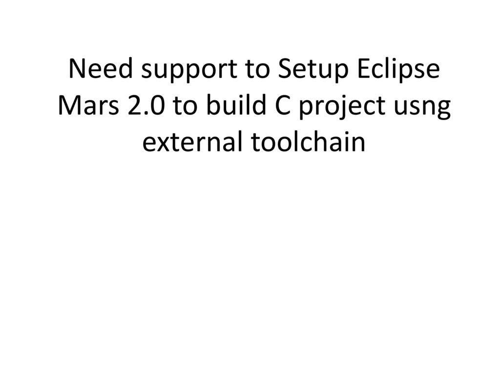 Need support to Setup Eclipse Mars 2 - ppt download