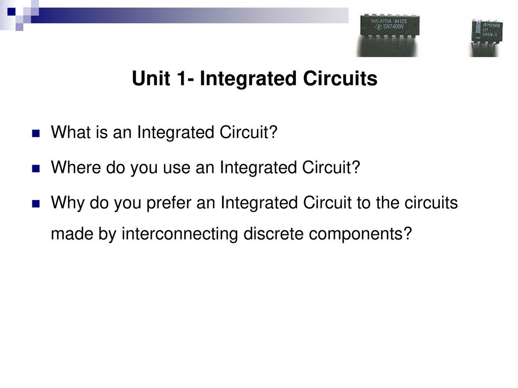 Course Contents Unit 1a Integrated Circuits Ppt Download Connected To The Potentiometric Circuit As A Null Detector Switch 1