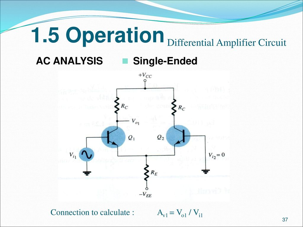 Analogue Electronics Ii Emt 212 4 Ppt Download 232 Serial Port Circuit Diagram Amplifiercircuit 15 Operation Differential Amplifier Ac Analysis Single Ended