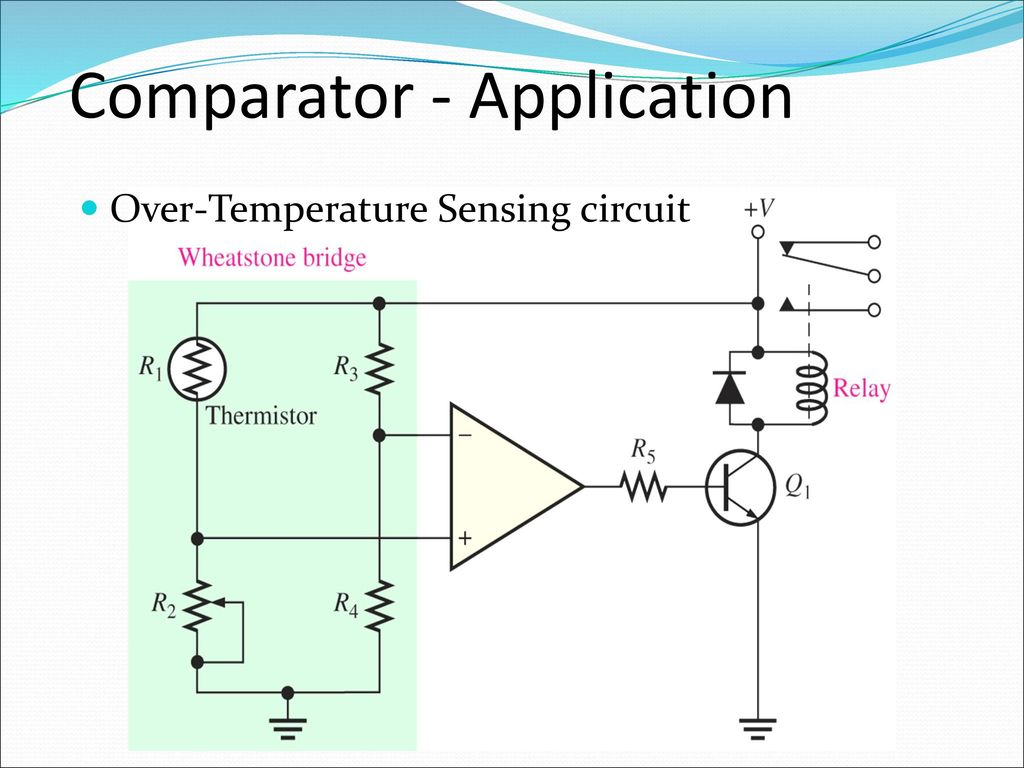 Analogue Electronics Ii Emt 212 4 Ppt Download Circuit Diagram Schematic On Wheatstone Bridge Single Op Amp 90 Comparator Application Over Temperature Sensing