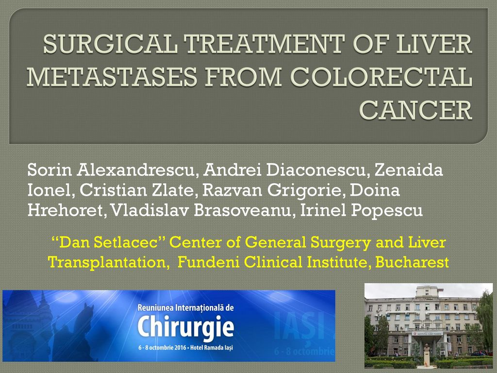Surgical Treatment Of Liver Metastases From Colorectal Cancer Ppt Download