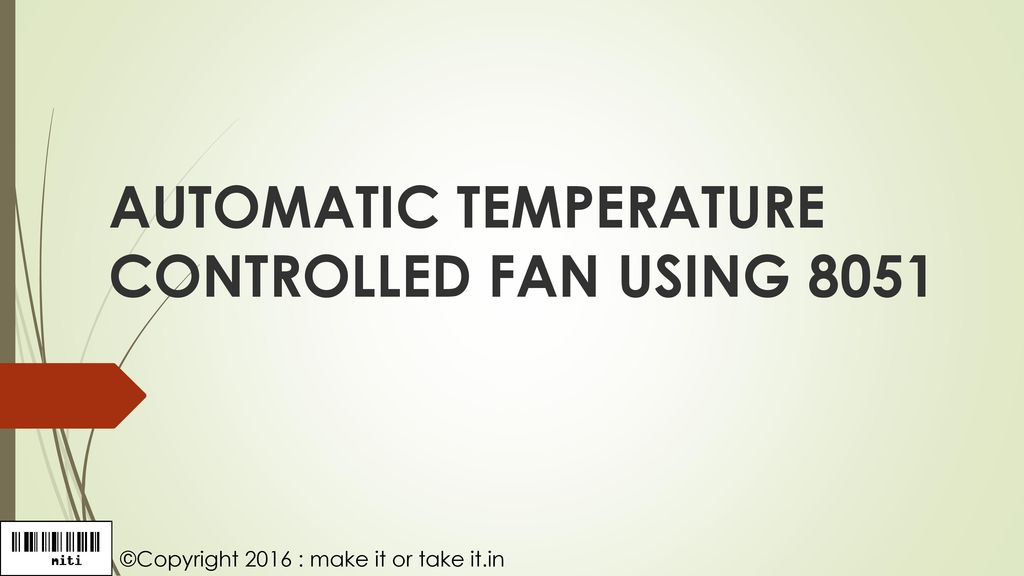 Automatic Temperature Controlled Fan Using Ppt Download